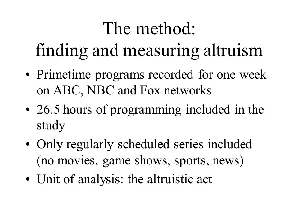 The method: finding and measuring altruism