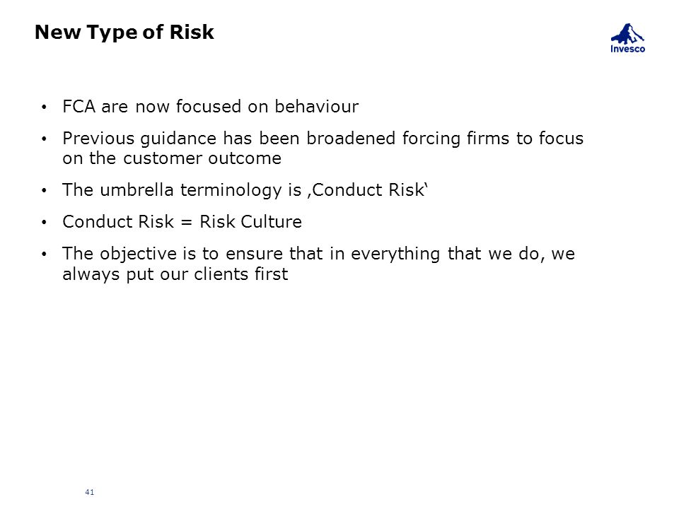 New Type of Risk FCA are now focused on behaviour