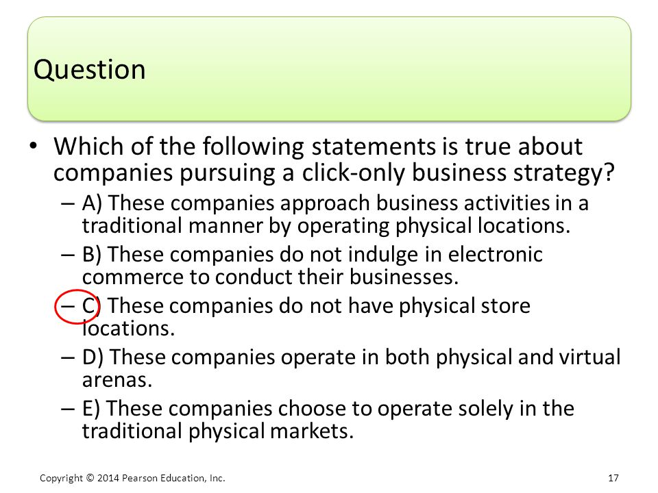 Question Which of the following statements is true about companies pursuing a click-only business strategy
