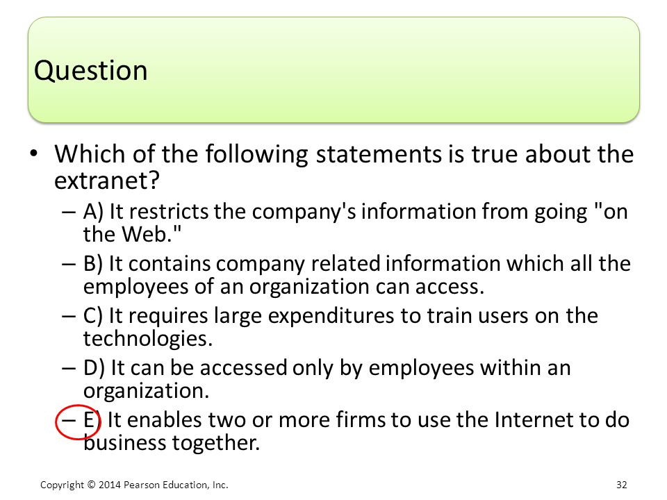Question Which of the following statements is true about the extranet