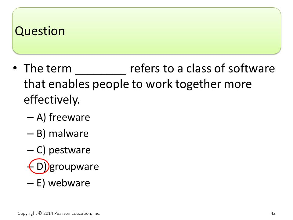 Question The term ________ refers to a class of software that enables people to work together more effectively.