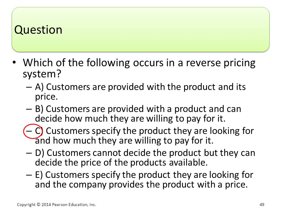 Question Which of the following occurs in a reverse pricing system