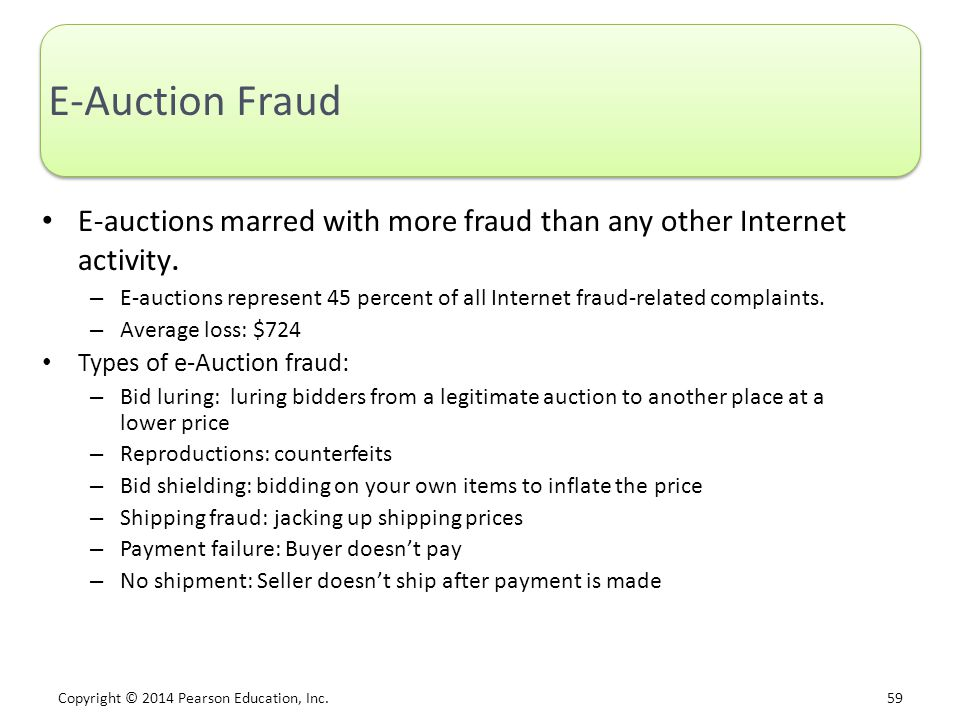 E-Auction Fraud E-auctions marred with more fraud than any other Internet activity.