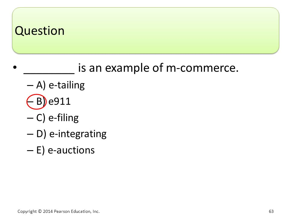 Question ________ is an example of m-commerce. A) e-tailing B) e911