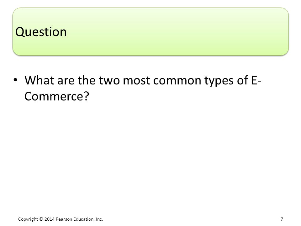 Question What are the two most common types of E-Commerce