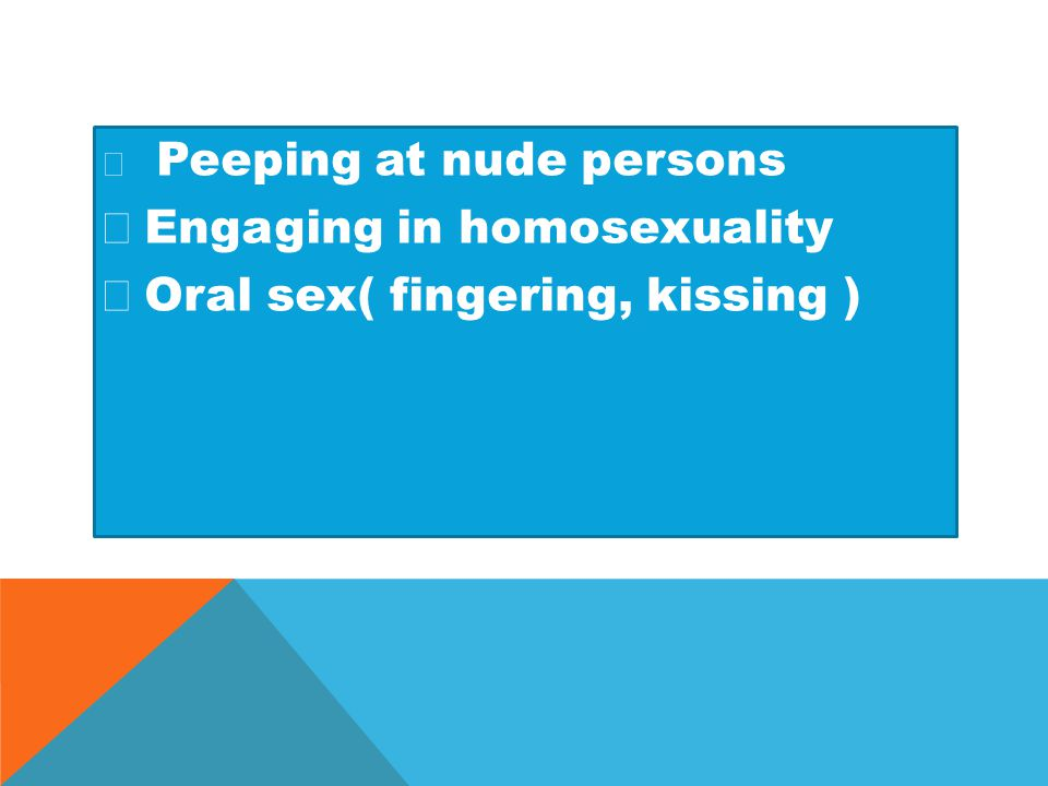  Engaging in homosexuality  Oral sex( fingering, kissing )