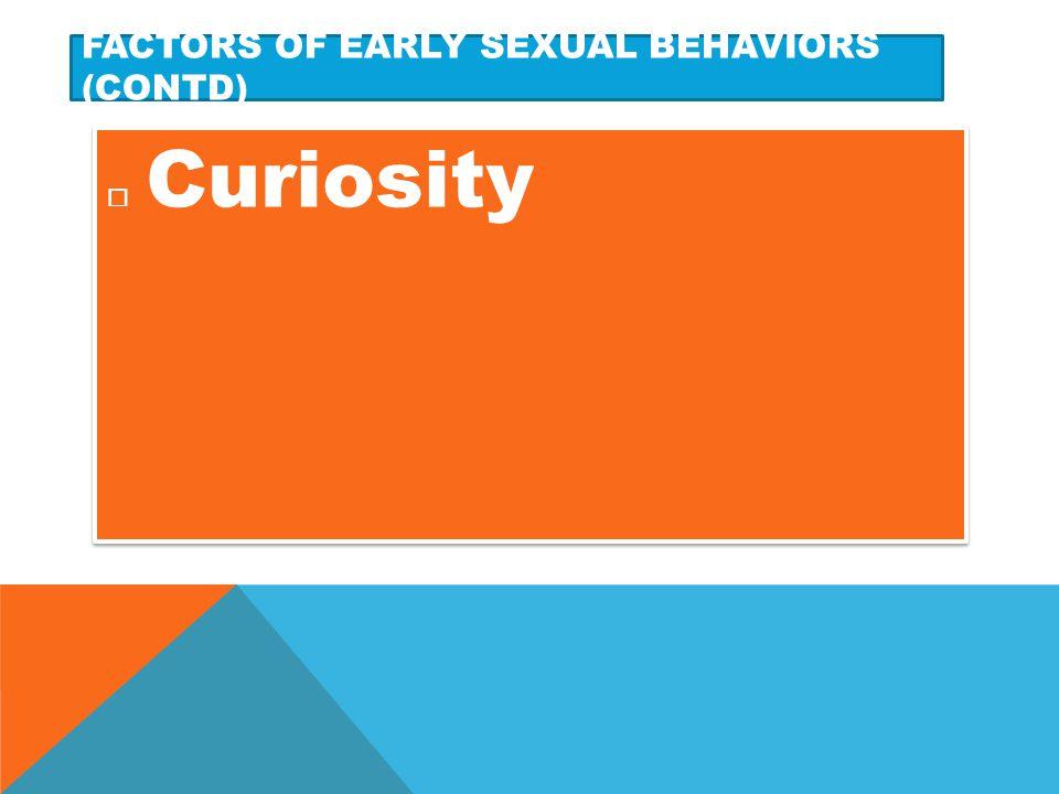 Factors of early sexual behaviors (contd)