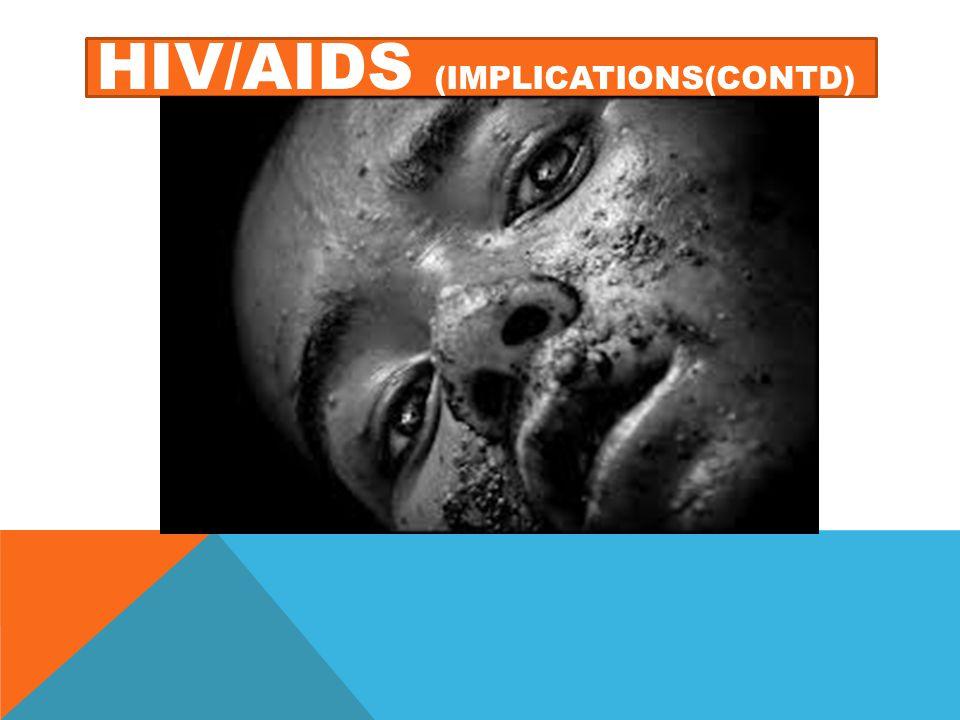 Hiv/aids (implications(contd)