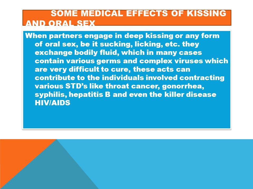 Some medical effects of kissing and oral sex