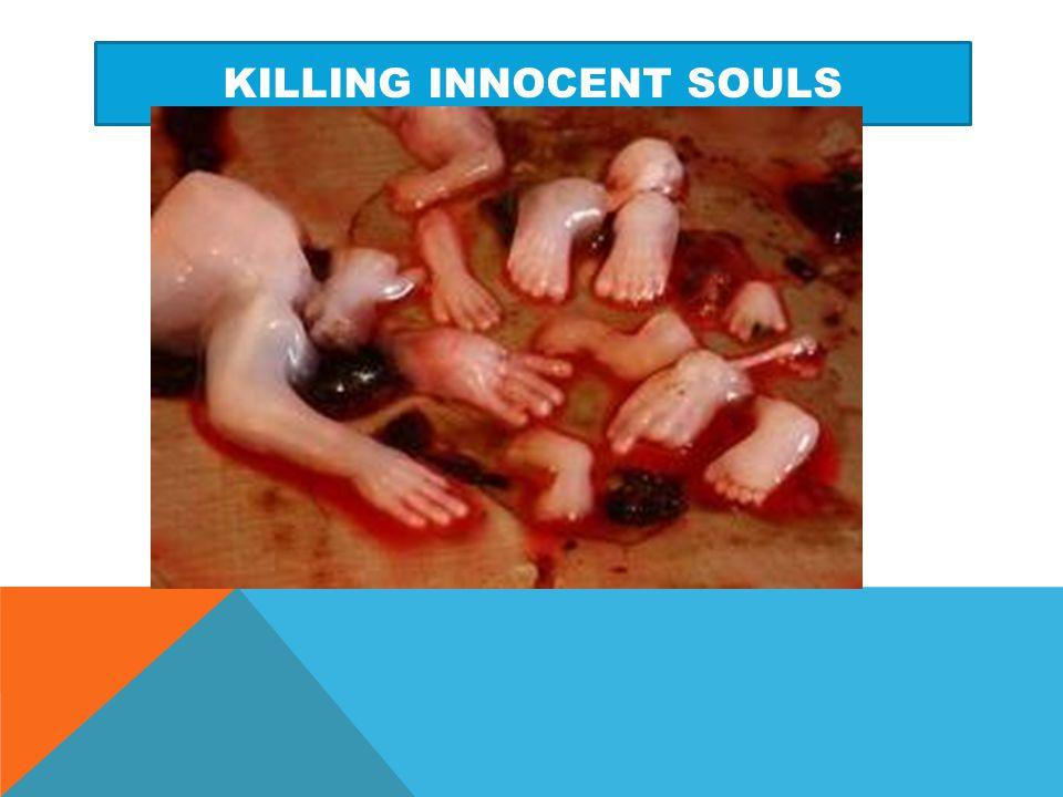 Killing innocent souls