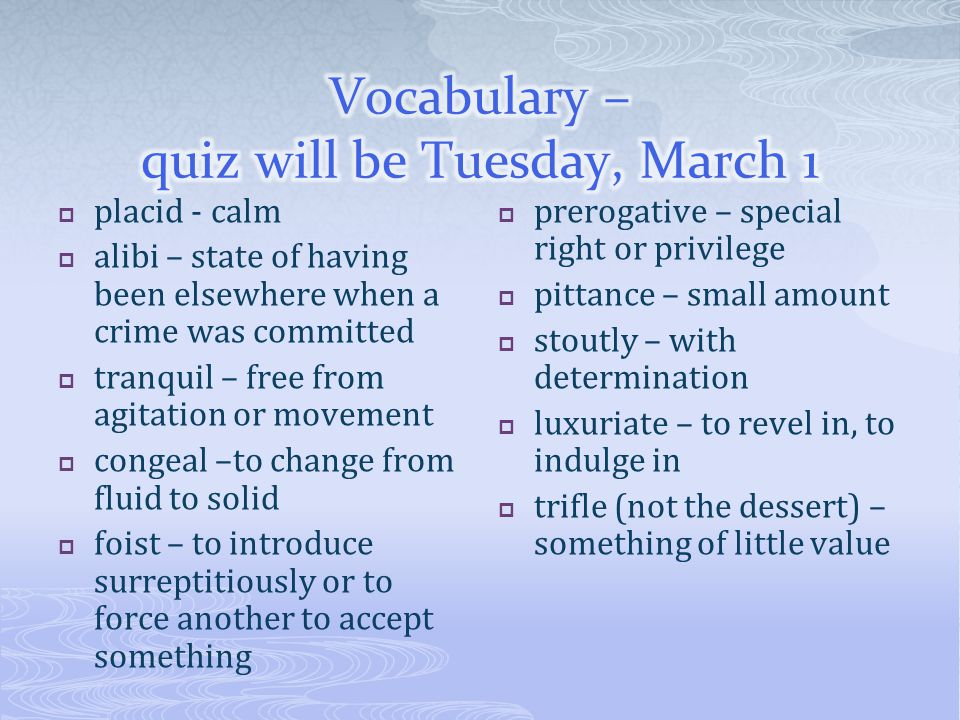 Vocabulary – quiz will be Tuesday, March 1