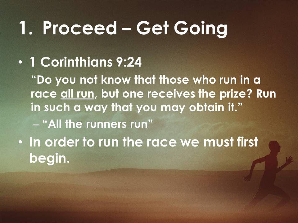 Proceed – Get Going 1 Corinthians 9:24
