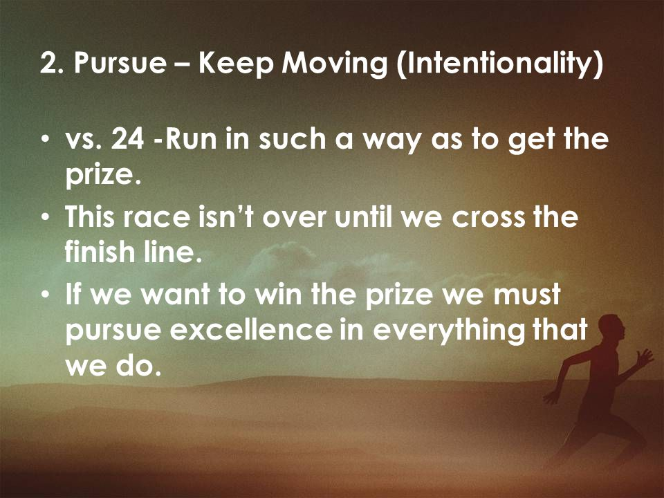 2. Pursue – Keep Moving (Intentionality)