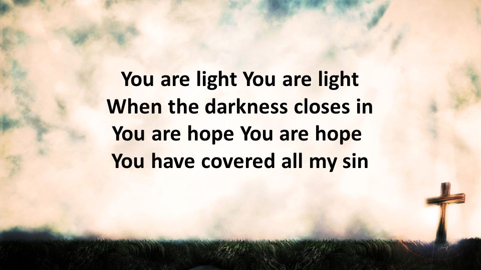 You have covered all my sin
