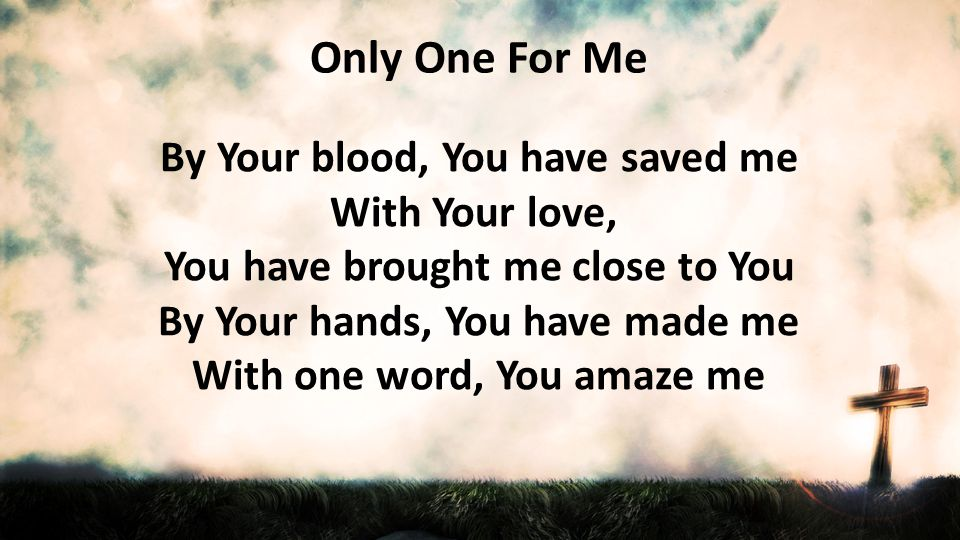 By Your blood, You have saved me