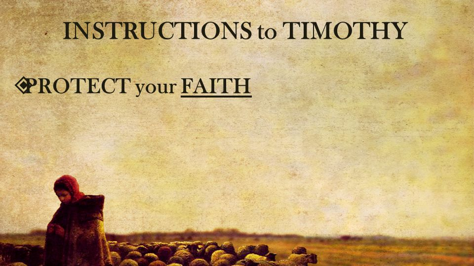 INSTRUCTIONS to TIMOTHY