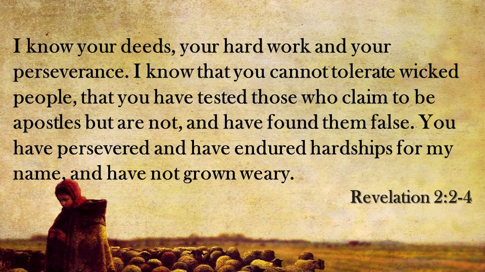 I know your deeds, your hard work and your perseverance