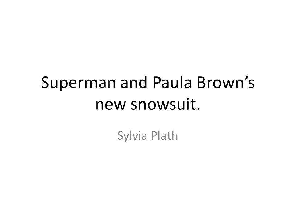 Superman and Paula Brown's new snowsuit.
