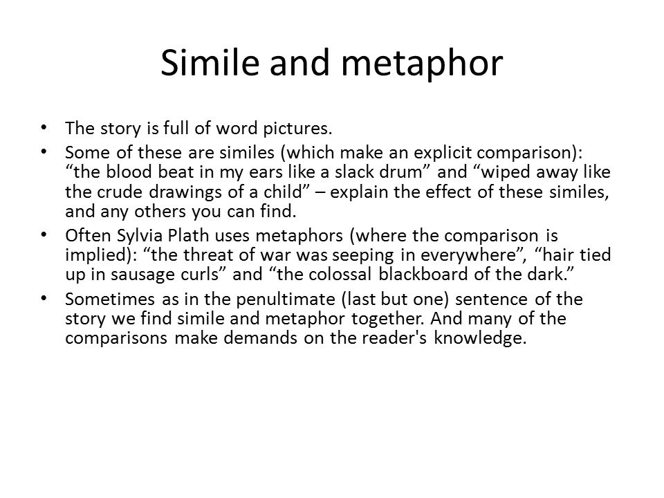 Simile and metaphor The story is full of word pictures.