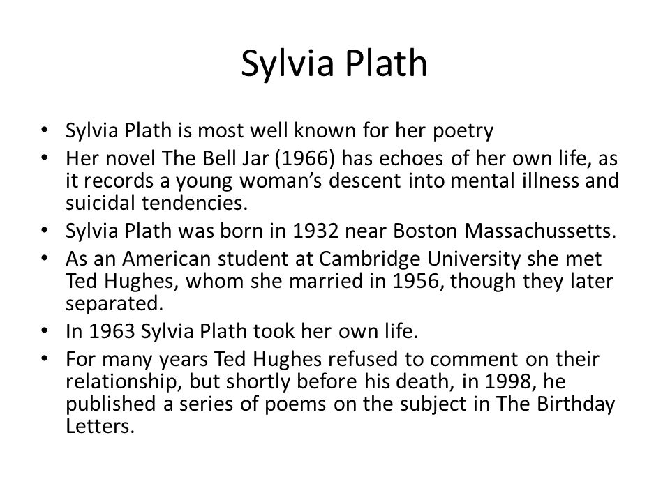 Sylvia Plath Sylvia Plath is most well known for her poetry