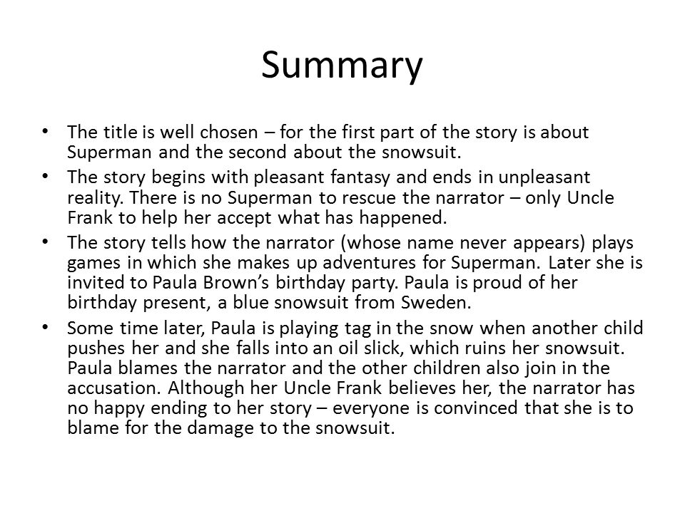 Summary The title is well chosen – for the first part of the story is about Superman and the second about the snowsuit.