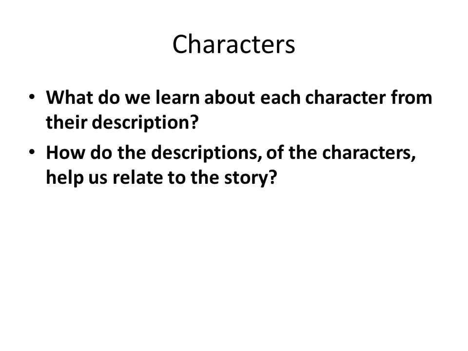 Characters What do we learn about each character from their description.