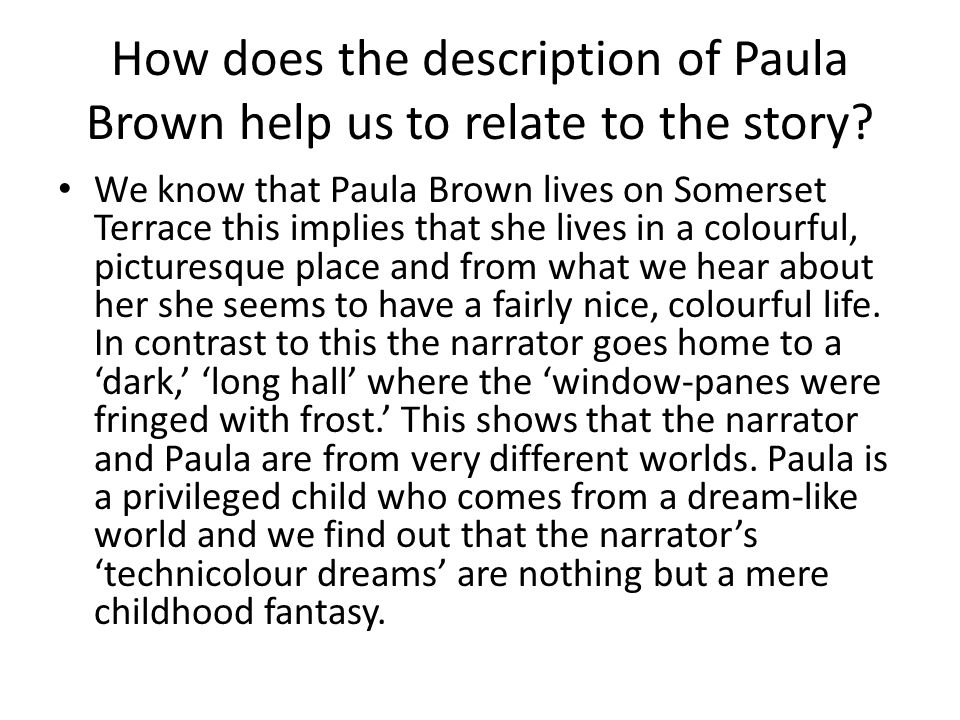 How does the description of Paula Brown help us to relate to the story