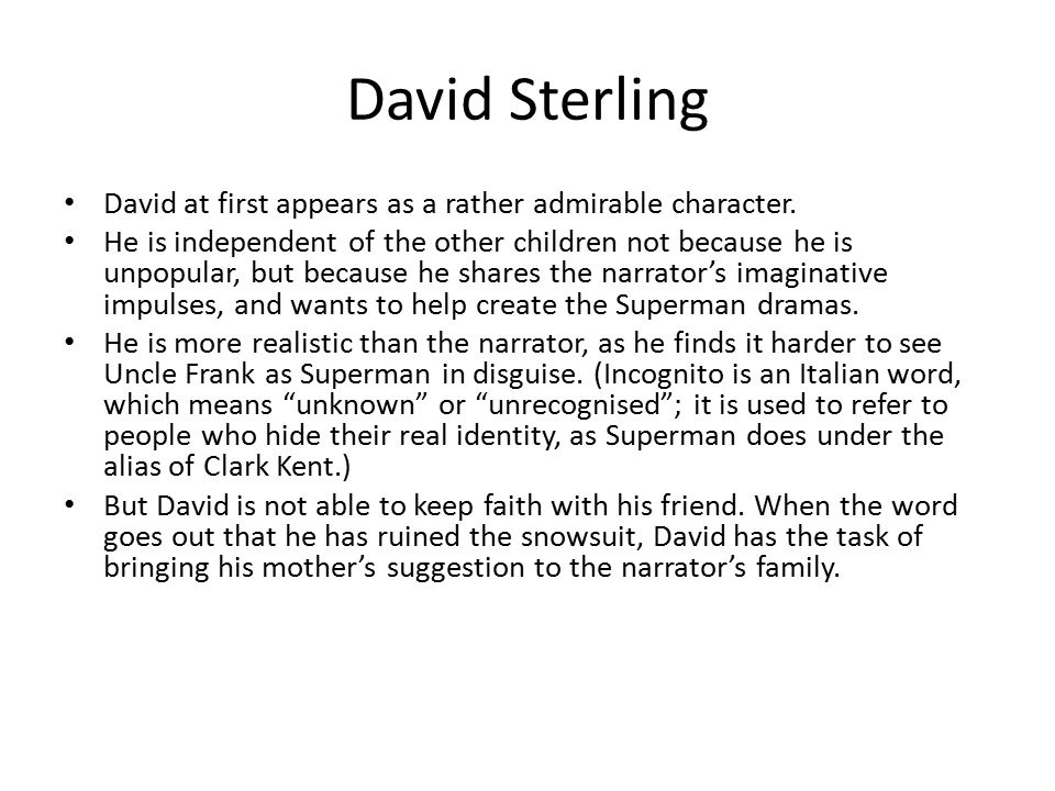David Sterling David at first appears as a rather admirable character.