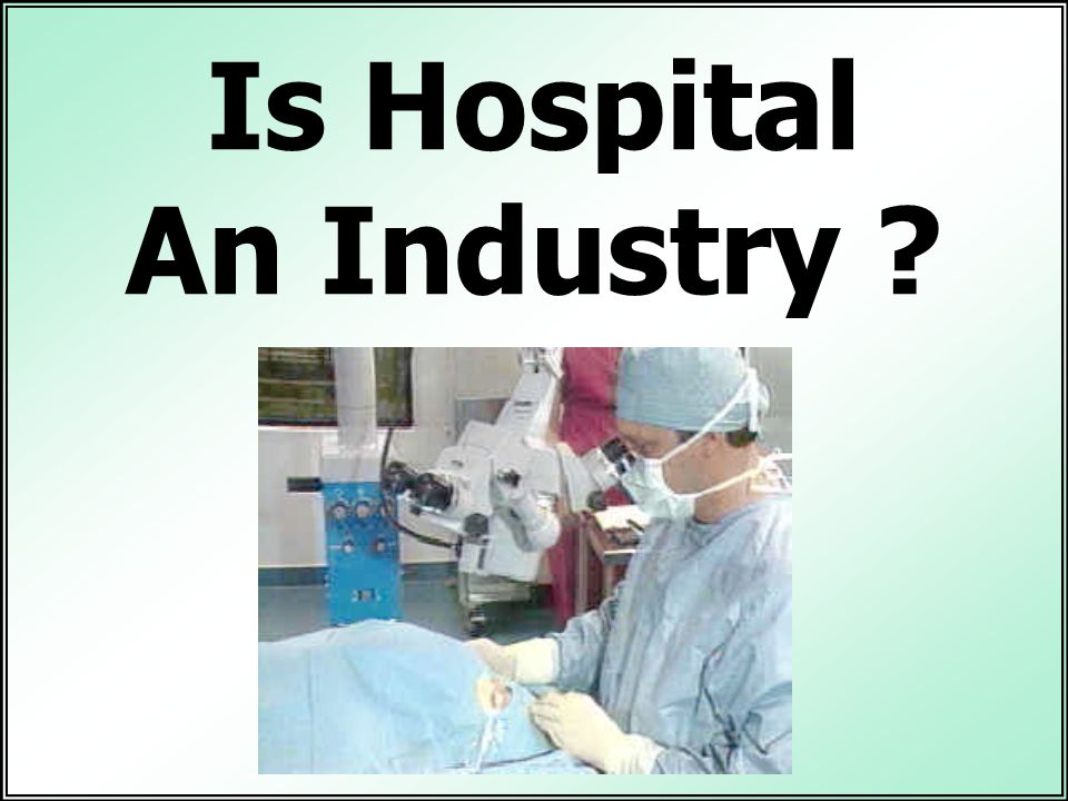 Is Hospital An Industry