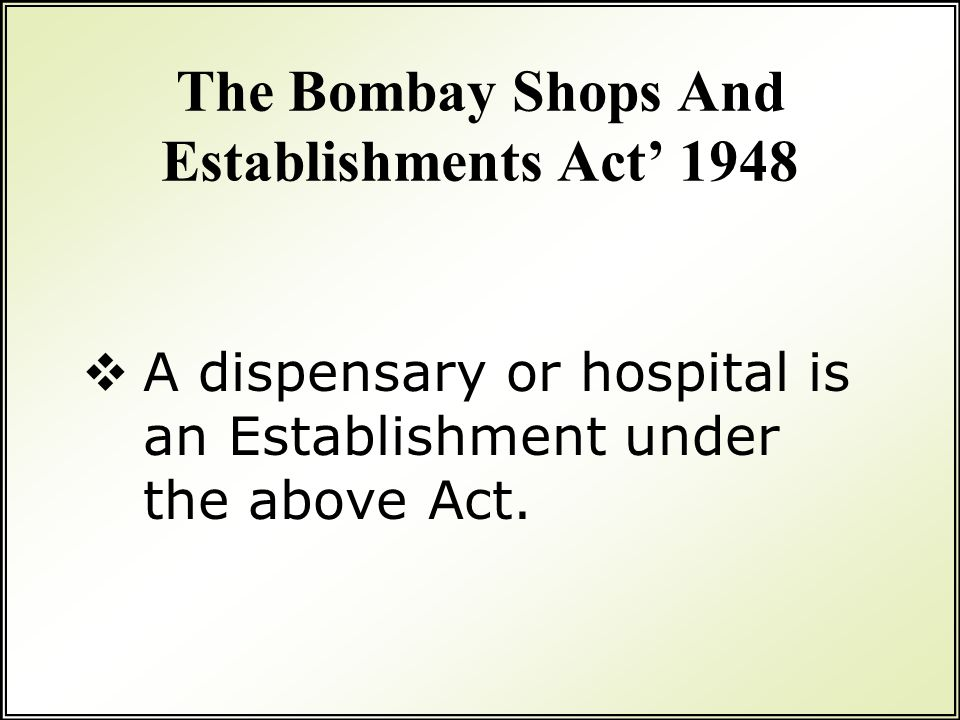 The Bombay Shops And Establishments Act' 1948