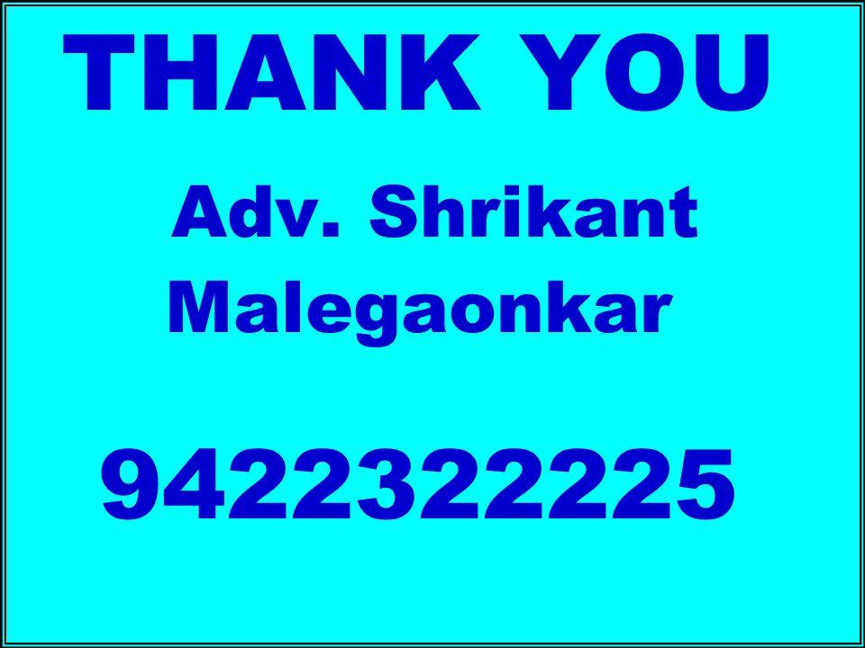 THANK YOU Adv. Shrikant Malegaonkar 9422322225