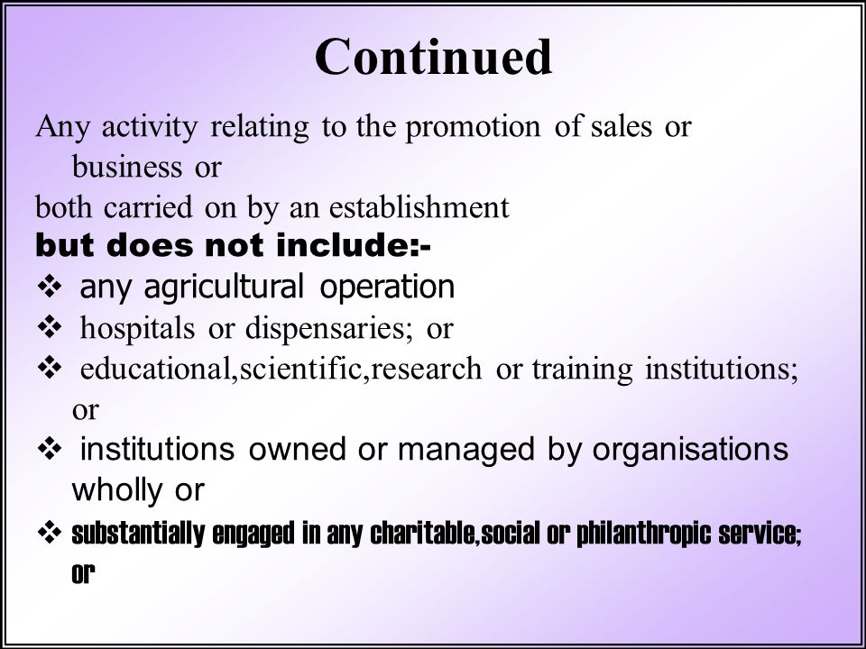 Continued Any activity relating to the promotion of sales or business or. both carried on by an establishment.