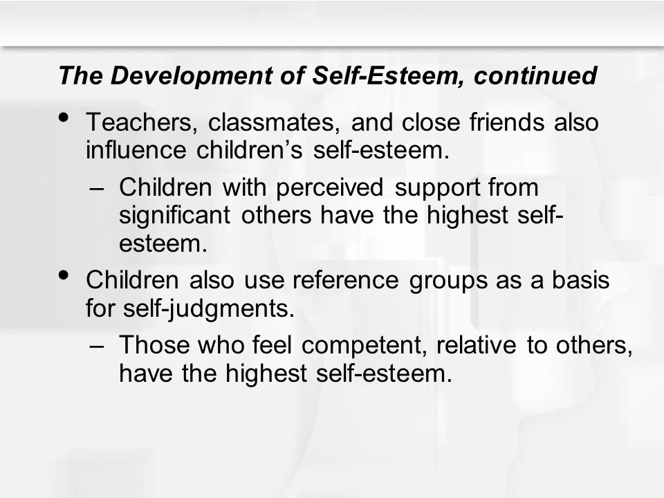 The Development of Self-Esteem, continued