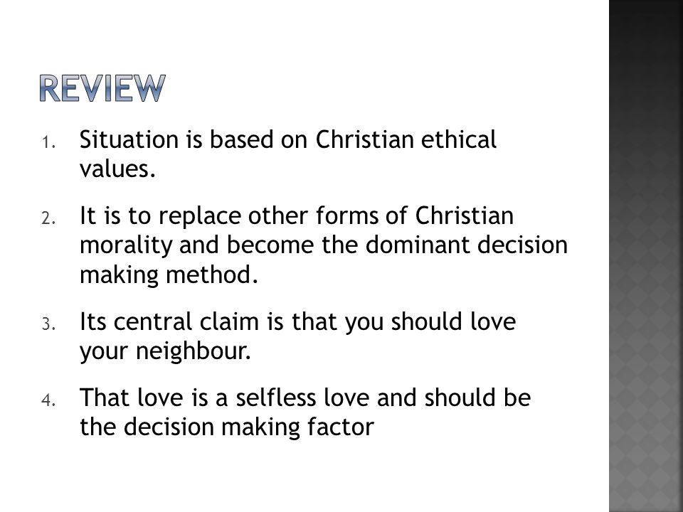 review Situation is based on Christian ethical values.