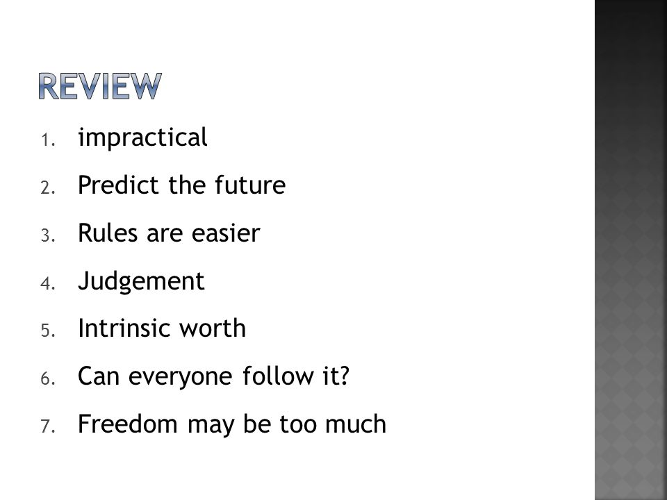 review impractical Predict the future Rules are easier Judgement
