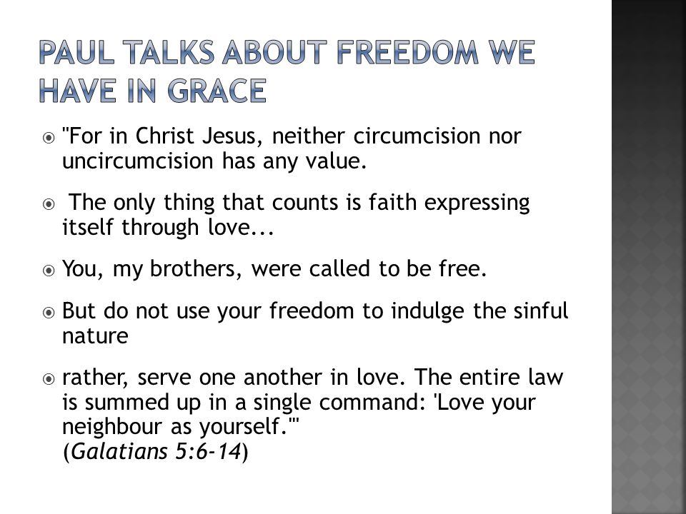 Paul talks about freedom we have in grace