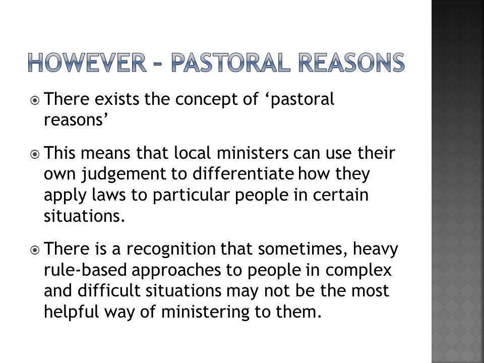 However – pastoral reasons