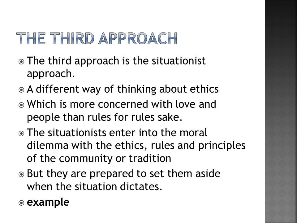 The third approach The third approach is the situationist approach.