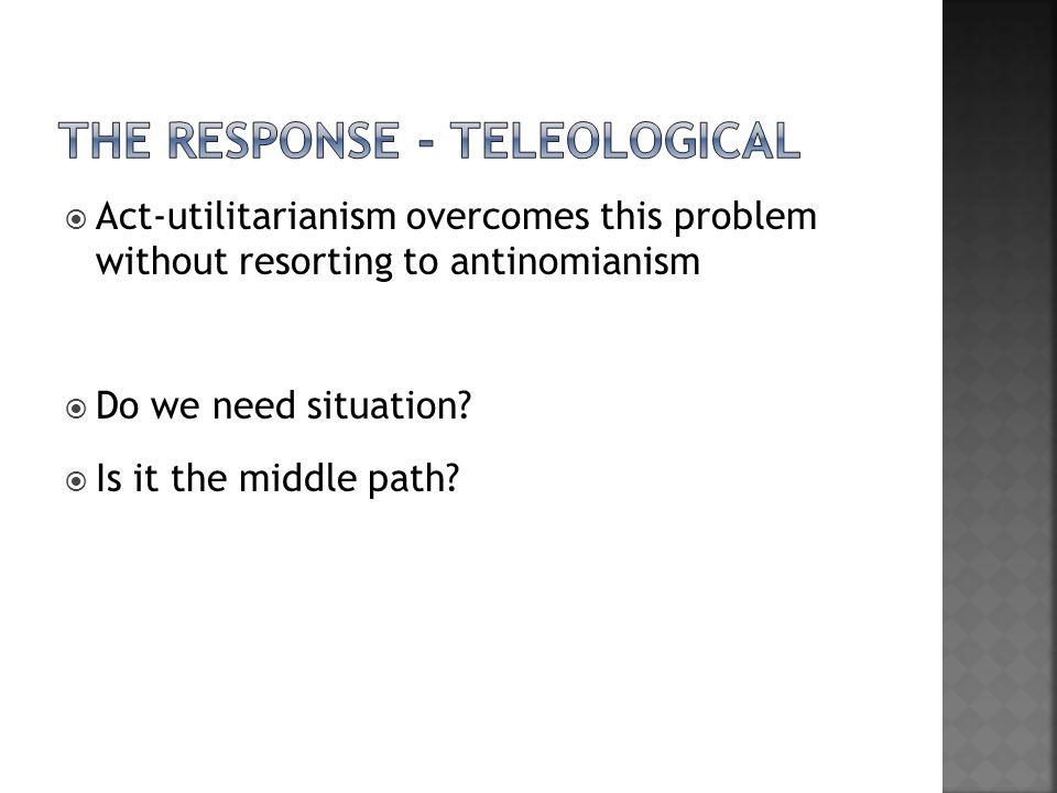 The response - teleological