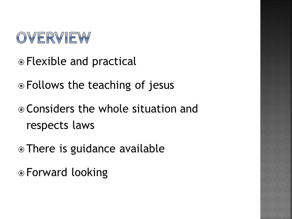 overview Flexible and practical Follows the teaching of jesus