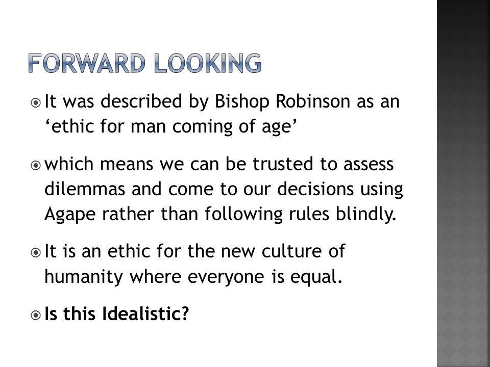 Forward looking It was described by Bishop Robinson as an 'ethic for man coming of age'