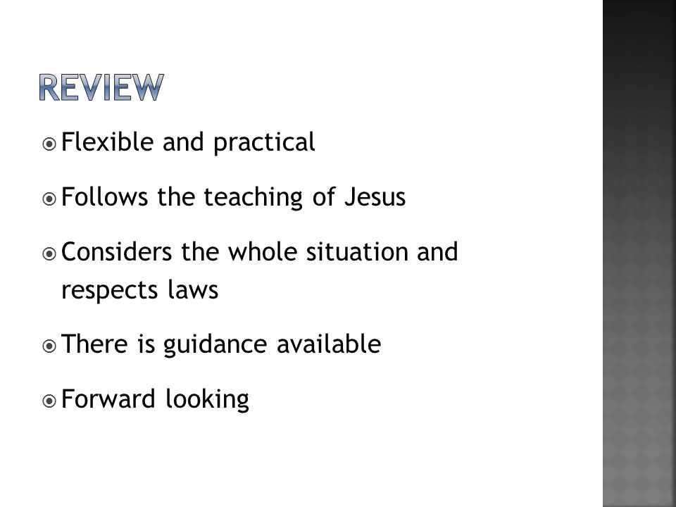 review Flexible and practical Follows the teaching of Jesus