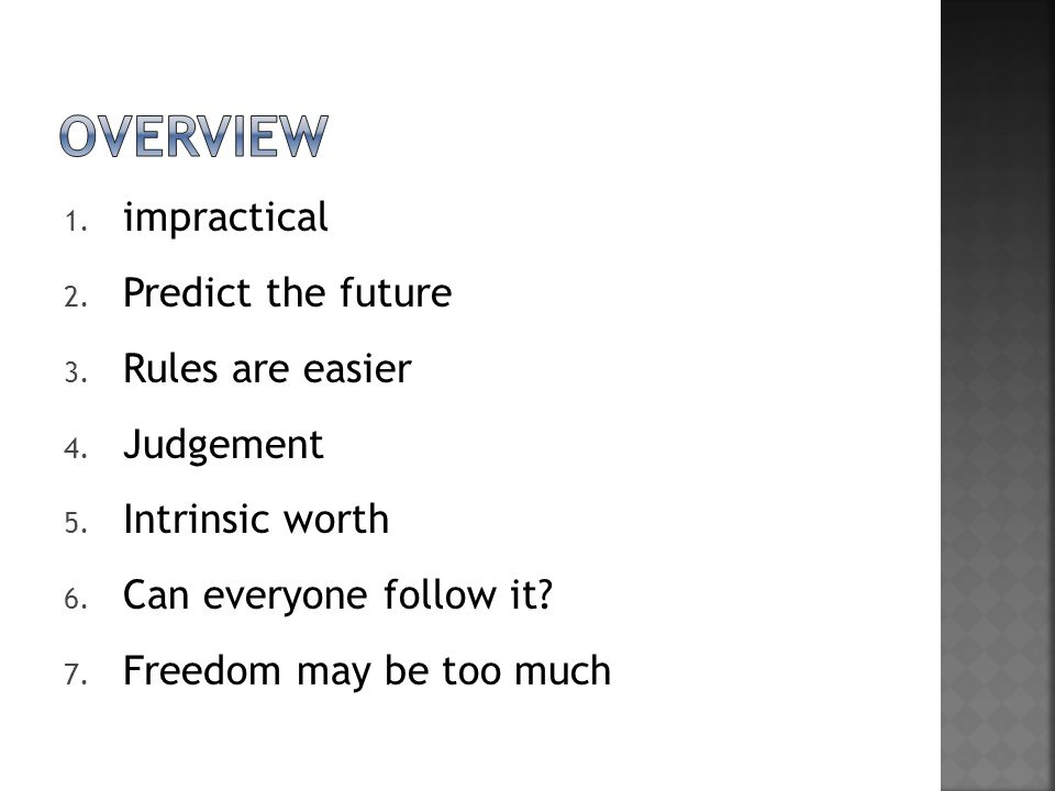 OVERVIEW impractical Predict the future Rules are easier Judgement
