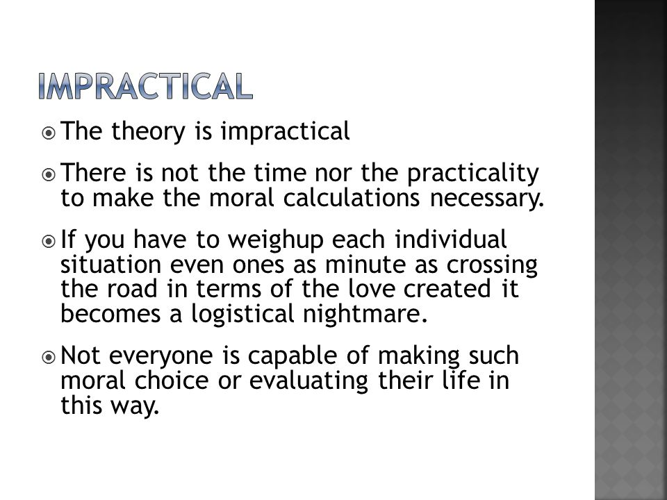 impractical The theory is impractical