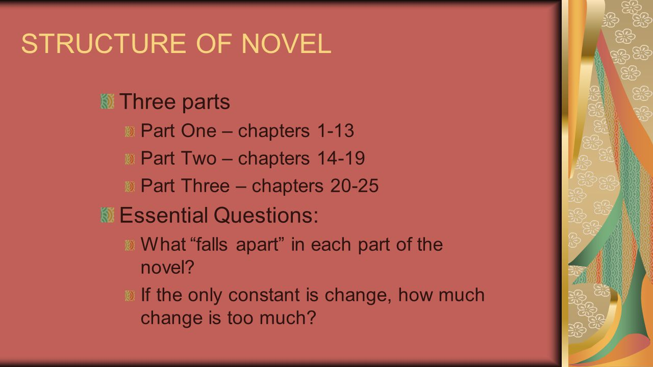 STRUCTURE OF NOVEL Three parts Essential Questions: