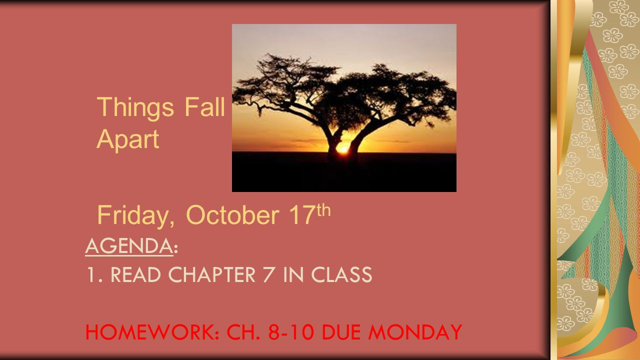 Things Fall Apart Friday, October 17th