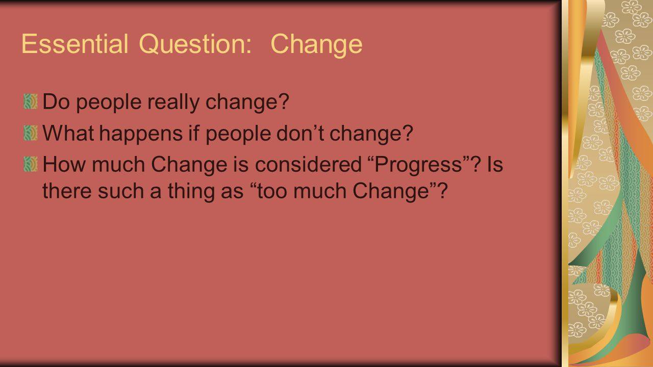 Essential Question: Change
