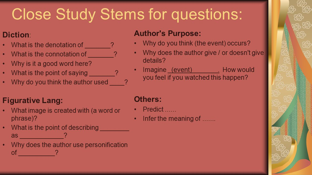 Close Study Stems for questions: