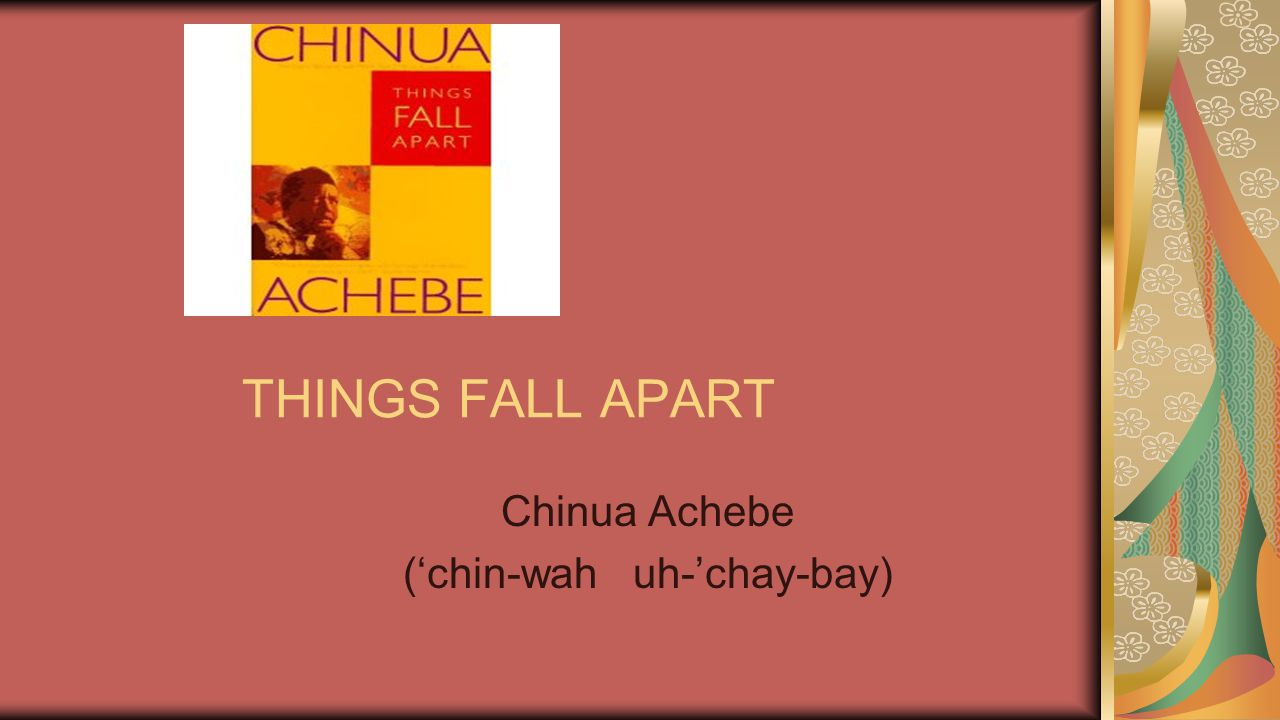 Chinua Achebe ('chin-wah uh-'chay-bay)