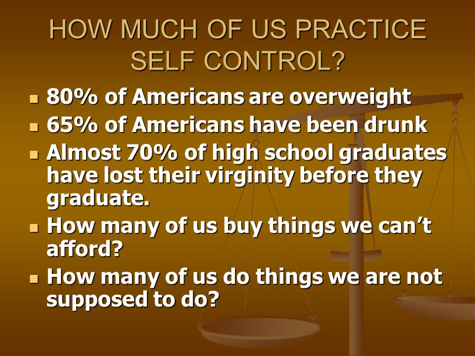 HOW MUCH OF US PRACTICE SELF CONTROL